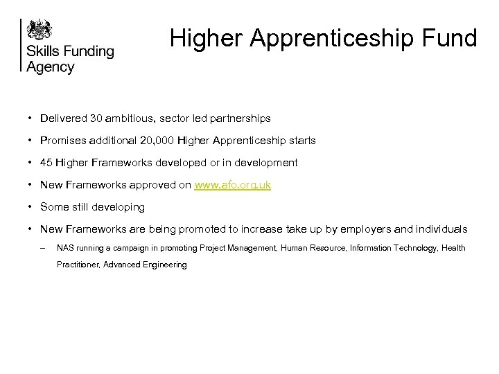 Higher Apprenticeship Fund • Delivered 30 ambitious, sector led partnerships • Promises additional 20,