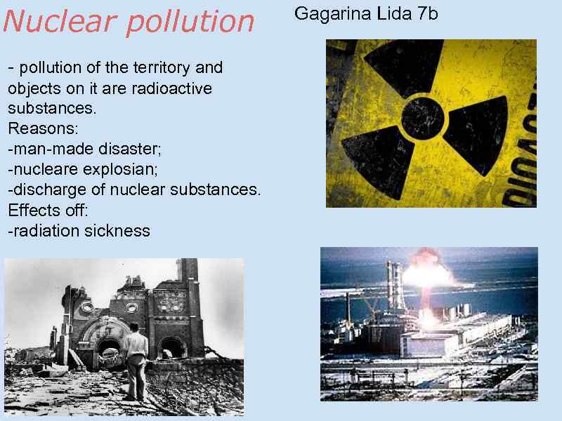 nuclear pollution If nuclear power plants are not the cause of nuclear pollution, then what caused the nuclear pollution in the chernobyl area why did.