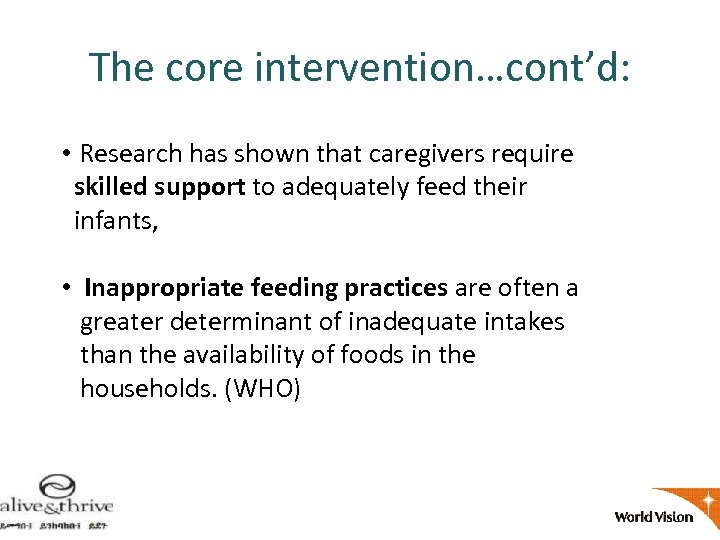 The core intervention…cont'd: • Research has shown that caregivers require skilled support to adequately