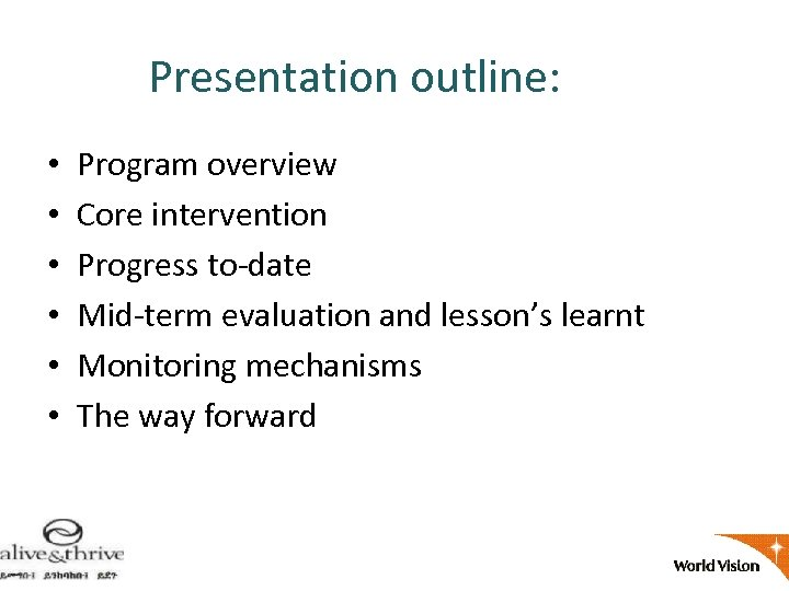 Presentation outline: • • • Program overview Core intervention Progress to-date Mid-term evaluation and