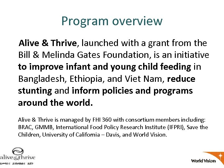 Program overview Alive & Thrive, launched with a grant from the Bill & Melinda