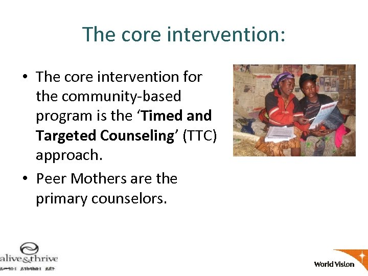 The core intervention: • The core intervention for the community-based program is the 'Timed