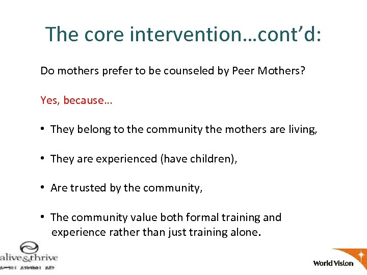 The core intervention…cont'd: Do mothers prefer to be counseled by Peer Mothers? Yes, because…