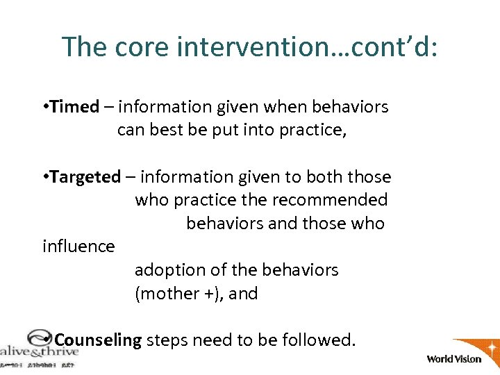 The core intervention…cont'd: • Timed – information given when behaviors can best be put