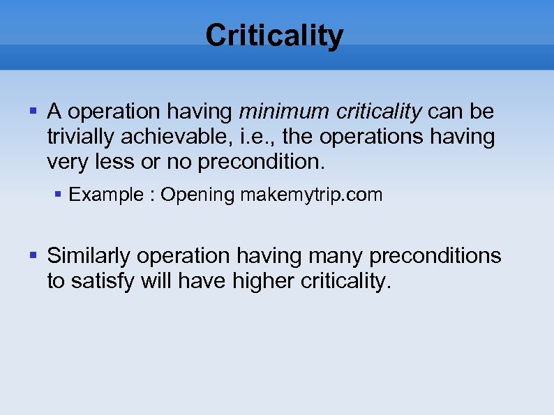 Criticality A operation having minimum criticality can be trivially achievable, i. e. , the
