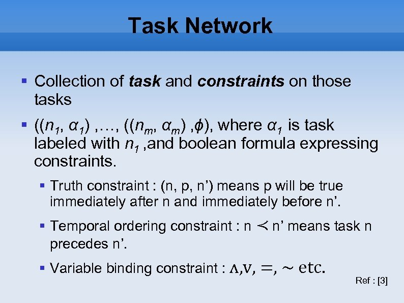 Task Network Collection of task and constraints on those tasks ((n 1, α 1)