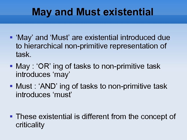May and Must existential 'May' and 'Must' are existential introduced due to hierarchical non-primitive