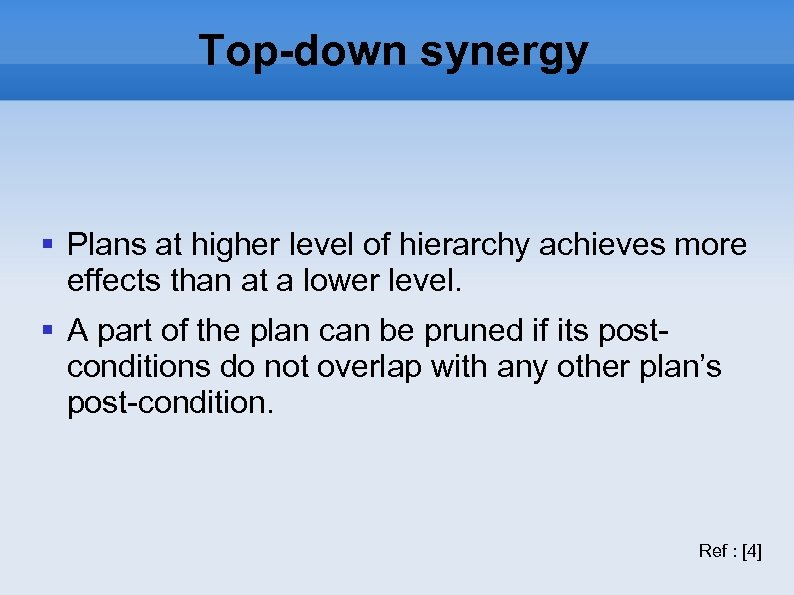 Top-down synergy Plans at higher level of hierarchy achieves more effects than at a