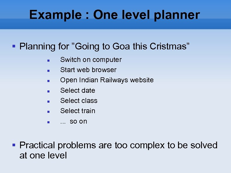 "Example : One level planner Planning for ""Going to Goa this Cristmas"" Switch on"