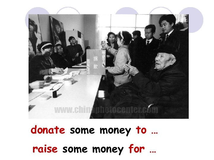 donate some money to … raise some money for …
