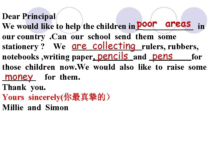 Dear Principal We would like to help the children in poor areas in our