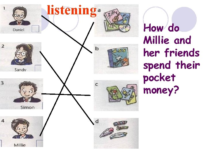 listening How do Millie and her friends spend their pocket money?