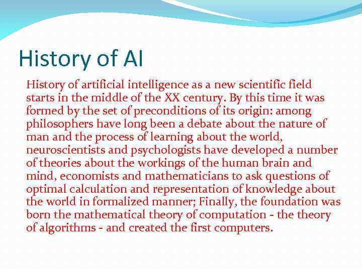 History of AI History of artificial intelligence as a new scientific field starts in