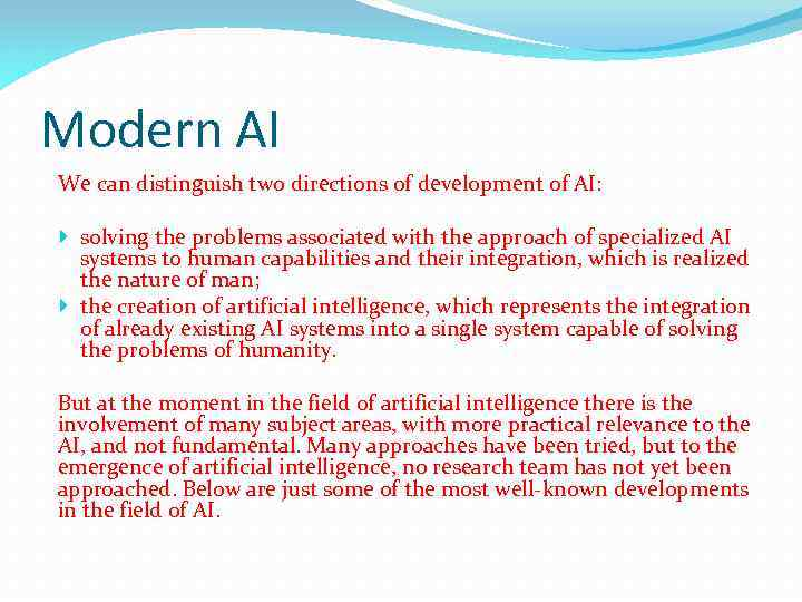 Modern AI We can distinguish two directions of development of AI: solving the problems