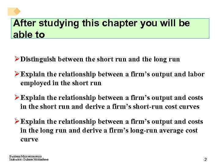 After studying this chapter you will be able to Ø Distinguish between the short