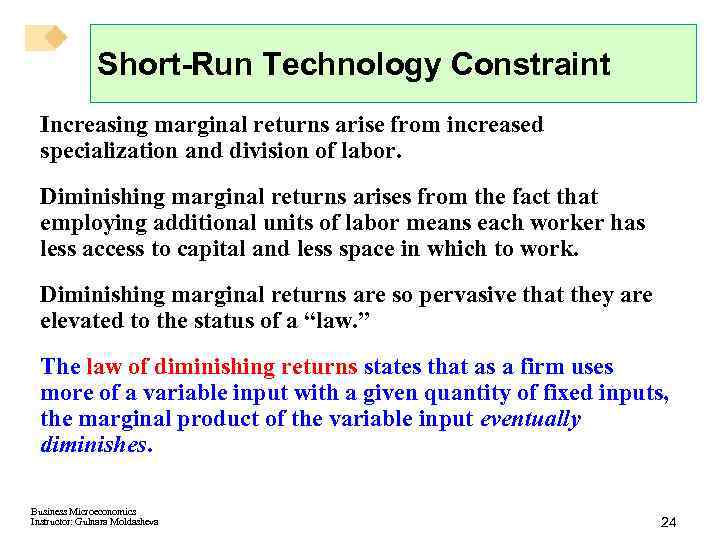 Short-Run Technology Constraint Increasing marginal returns arise from increased specialization and division of labor.