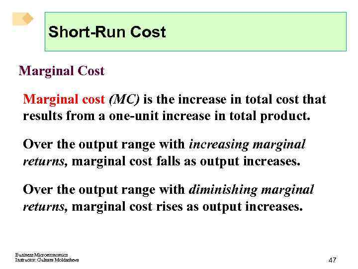 Short-Run Cost Marginal cost (MC) is the increase in total cost that results from