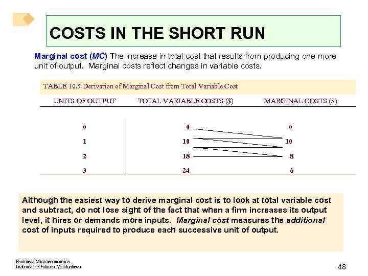 COSTS IN THE SHORT RUN Marginal cost (MC) The increase in total cost that