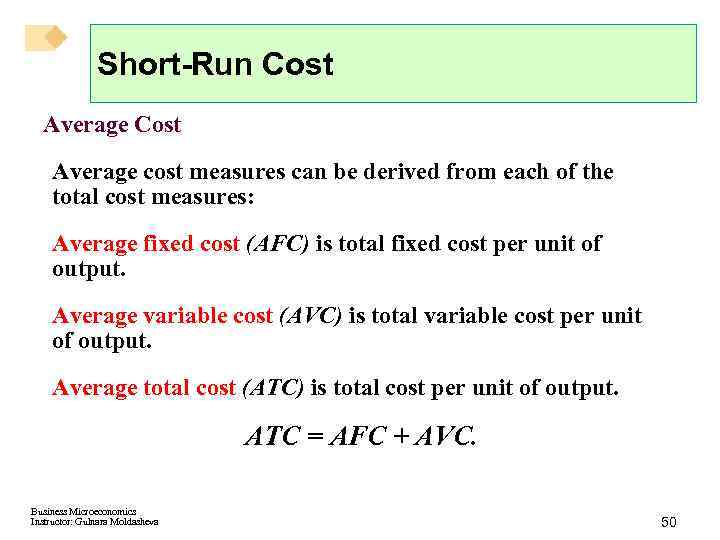 Short-Run Cost Average cost measures can be derived from each of the total cost
