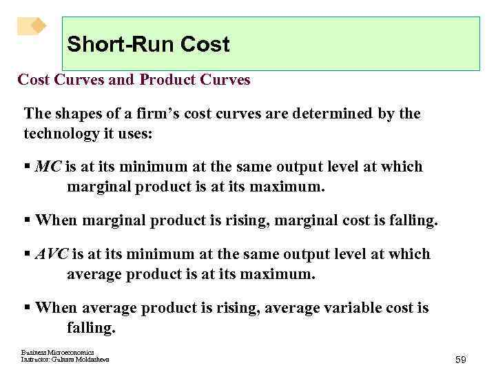 Short-Run Cost Curves and Product Curves The shapes of a firm's cost curves are