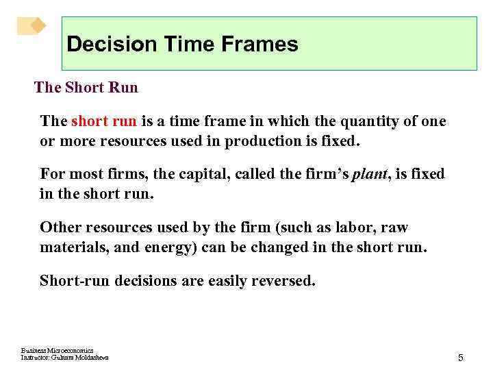 Decision Time Frames The Short Run The short run is a time frame in