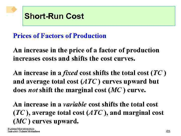 Short-Run Cost Prices of Factors of Production An increase in the price of a