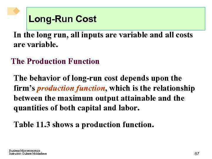 Long-Run Cost In the long run, all inputs are variable and all costs are