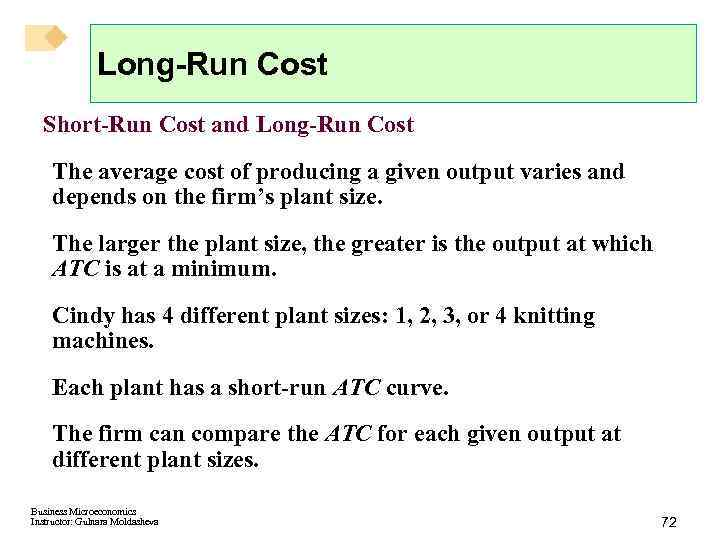 Long-Run Cost Short-Run Cost and Long-Run Cost The average cost of producing a given