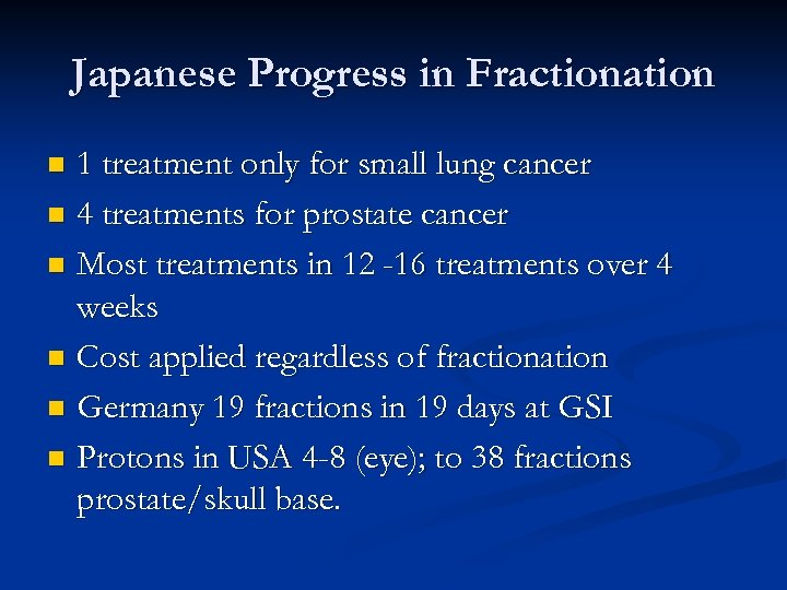 Japanese Progress in Fractionation 1 treatment only for small lung cancer n 4 treatments