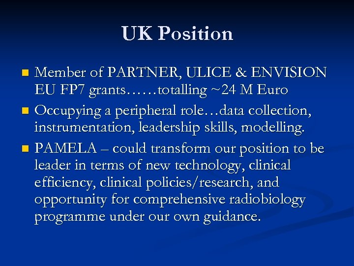 UK Position Member of PARTNER, ULICE & ENVISION EU FP 7 grants……totalling ~24 M