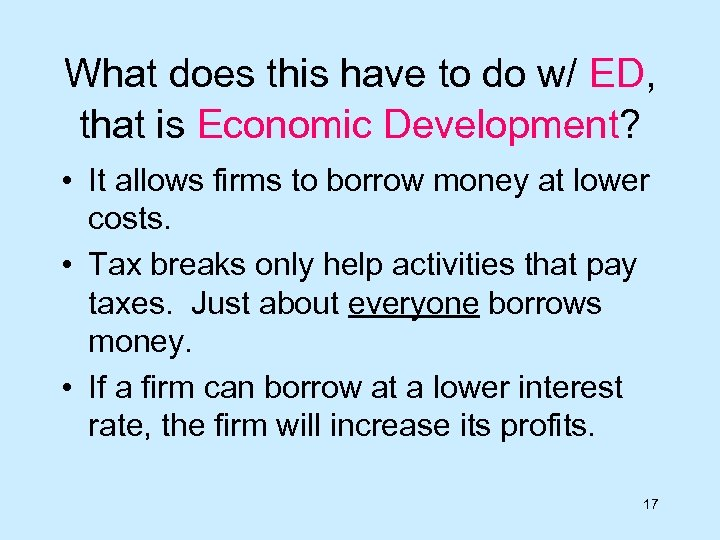 What does this have to do w/ ED, that is Economic Development? • It