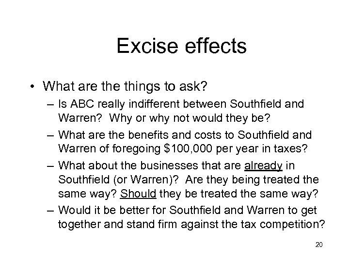 Excise effects • What are things to ask? – Is ABC really indifferent between