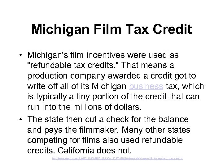 Michigan Film Tax Credit • Michigan's film incentives were used as