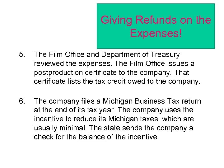 Giving Refunds on the Expenses! 5. The Film Office and Department of Treasury reviewed