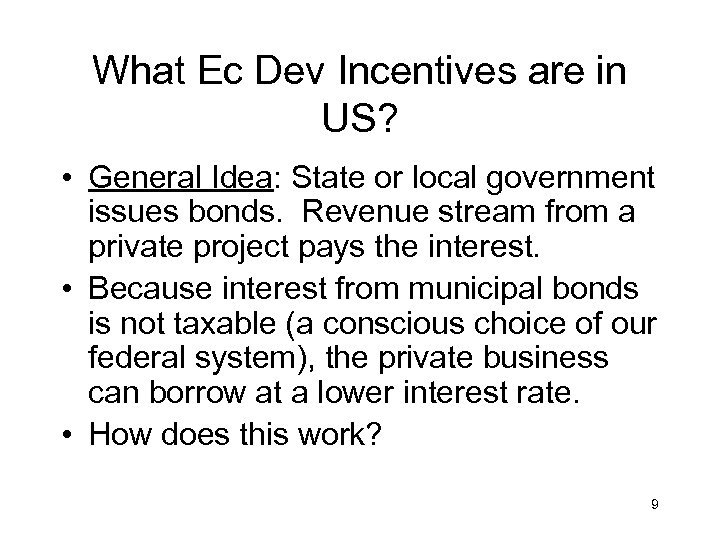 What Ec Dev Incentives are in US? • General Idea: State or local government