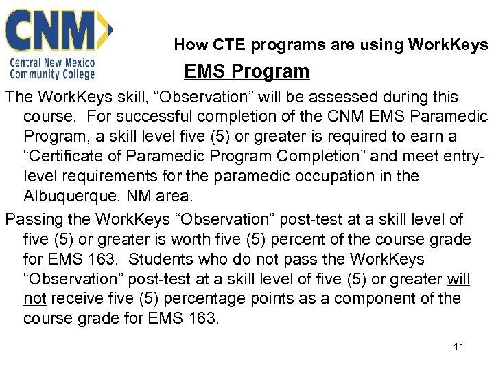 """How CTE programs are using Work. Keys EMS Program The Work. Keys skill, """"Observation"""""""
