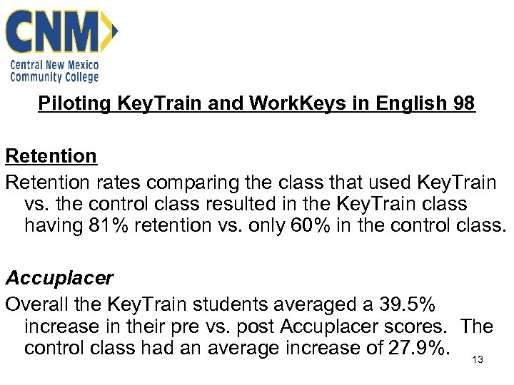Piloting Key. Train and Work. Keys in English 98 Retention rates comparing the class