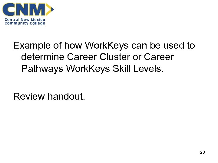 Example of how Work. Keys can be used to determine Career Cluster or Career