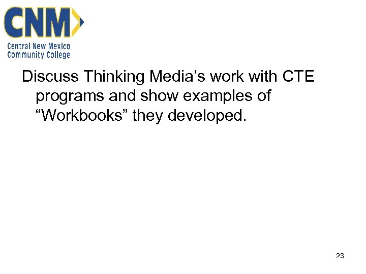 """Discuss Thinking Media's work with CTE programs and show examples of """"Workbooks"""" they developed."""