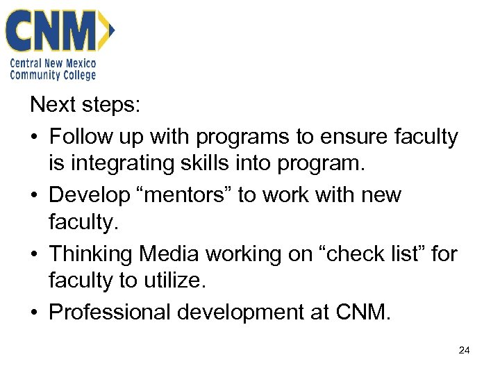 Next steps: • Follow up with programs to ensure faculty is integrating skills into