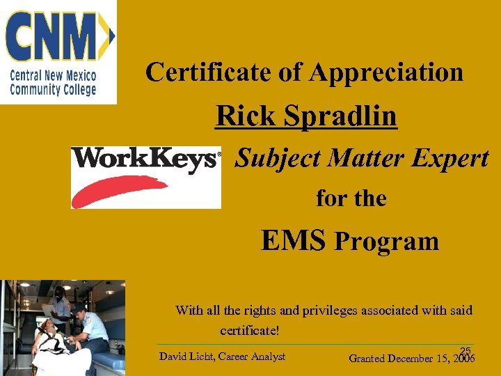 Certificate of Appreciation Rick Spradlin Subject Matter Expert for the EMS Program With all