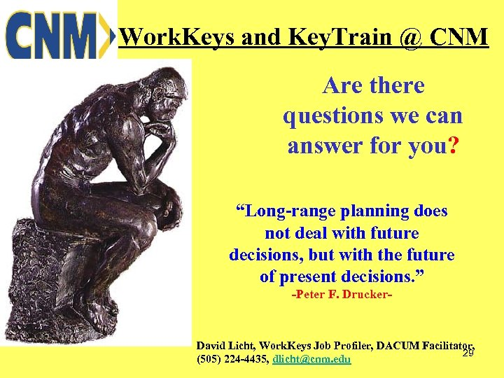 Work. Keys and Key. Train @ CNM Are there questions we can answer for