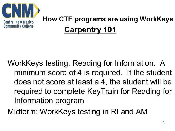 How CTE programs are using Work. Keys Carpentry 101 Work. Keys testing: Reading for