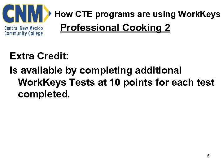 How CTE programs are using Work. Keys Professional Cooking 2 Extra Credit: Is available