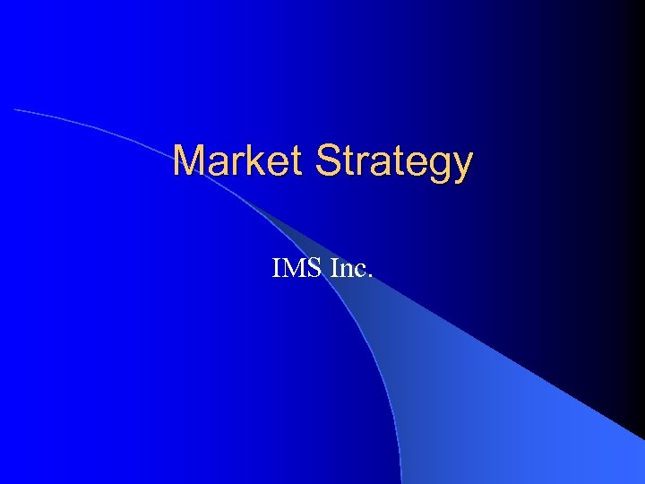 Market Strategy IMS Inc.