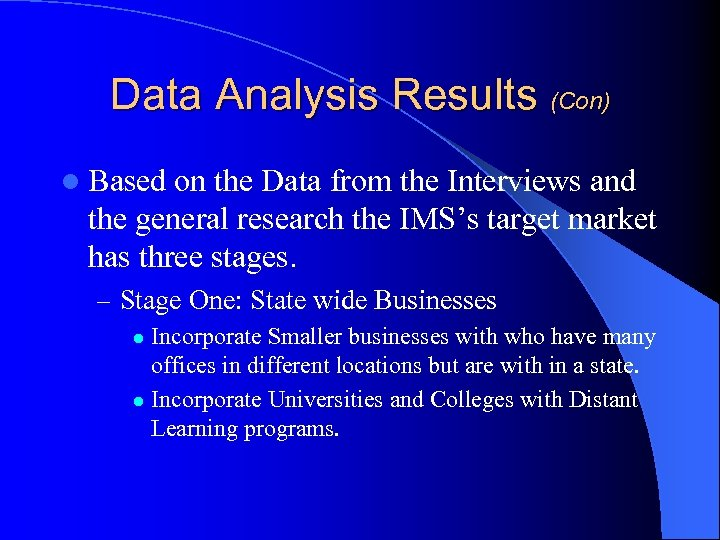 Data Analysis Results (Con) l Based on the Data from the Interviews and the