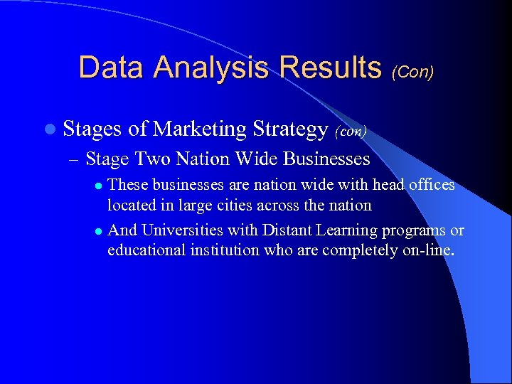 Data Analysis Results (Con) l Stages of Marketing Strategy (con) – Stage Two Nation