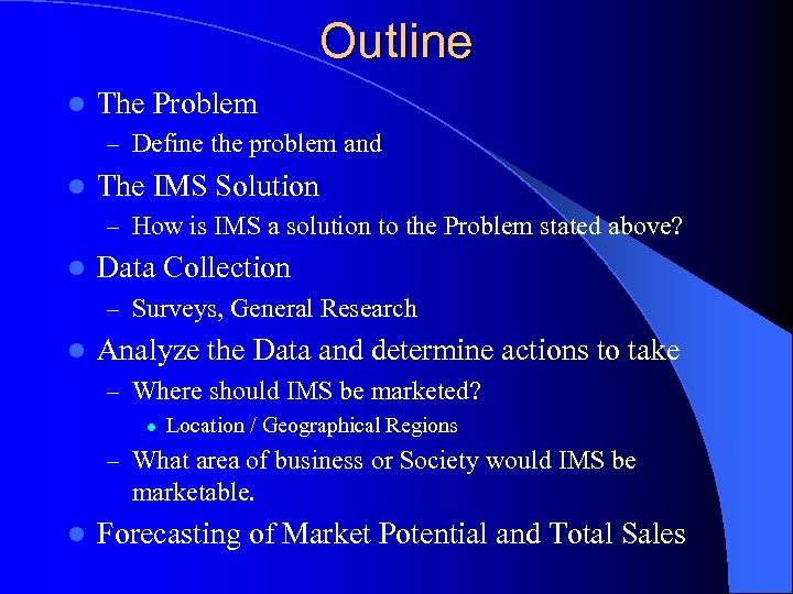 Outline l The Problem – Define the problem and l The IMS Solution –