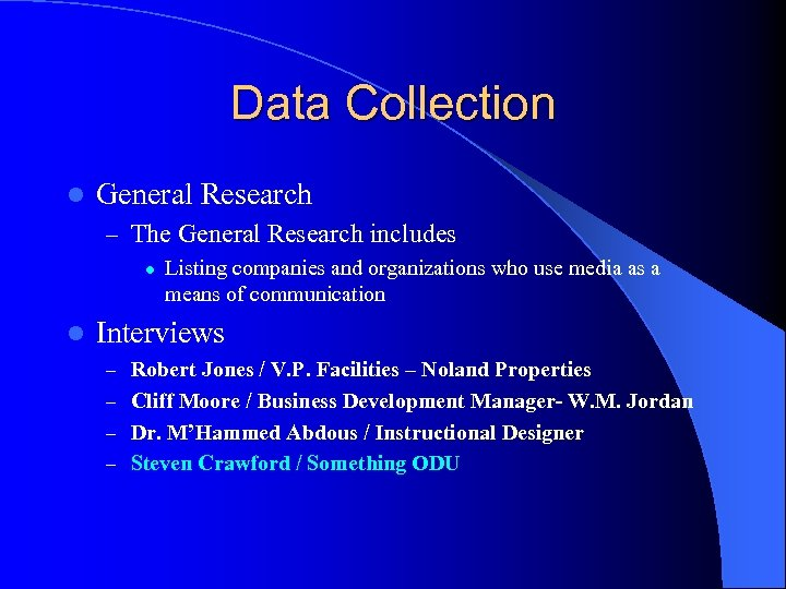 Data Collection l General Research – The General Research includes l l Listing companies