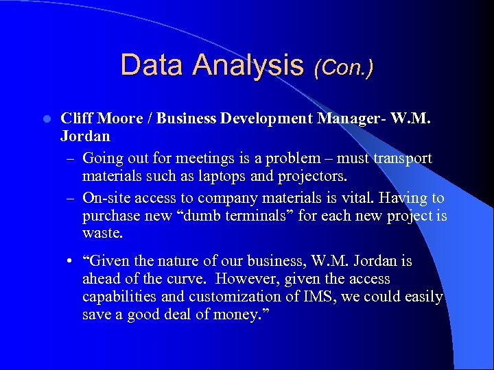 Data Analysis (Con. ) l Cliff Moore / Business Development Manager- W. M. Jordan